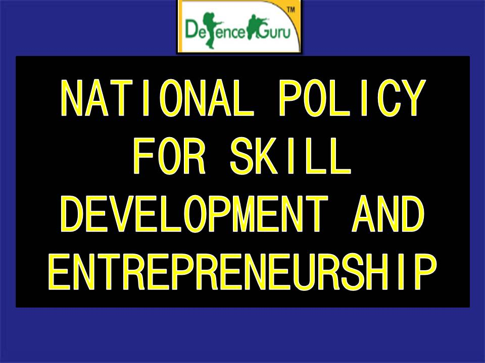 NATIONAL POLICY FOR SKILL DEVELOPMENT