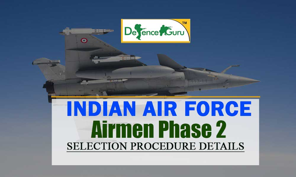 Indian Air Force Airmen Phase 2 Selection Procedure Details