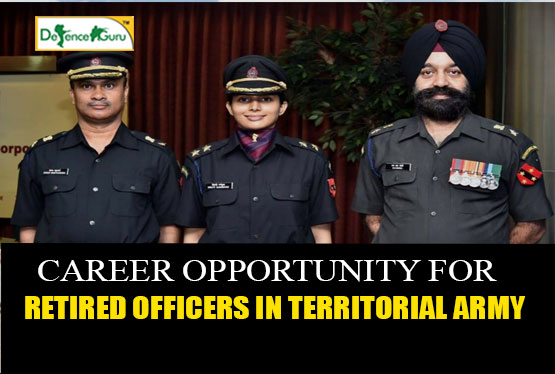 Career Opportunity For Retired Officers In Territorial Army