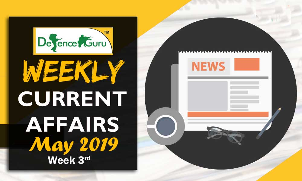 Current Affairs May 2019 3rd Week
