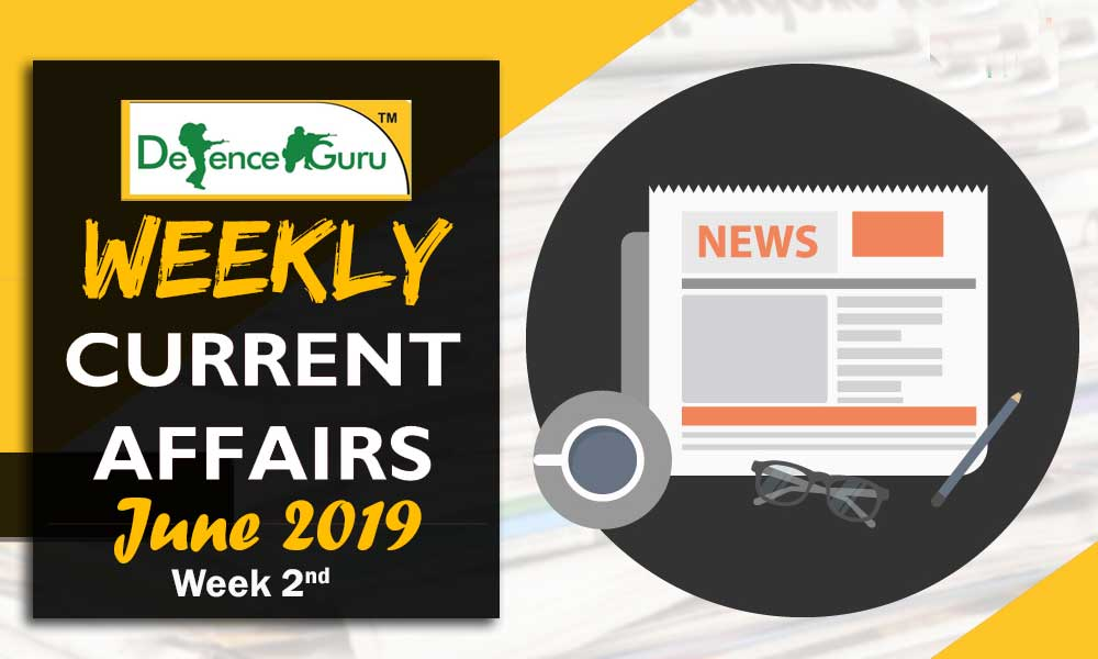 Current Affairs June 2019 2nd Week