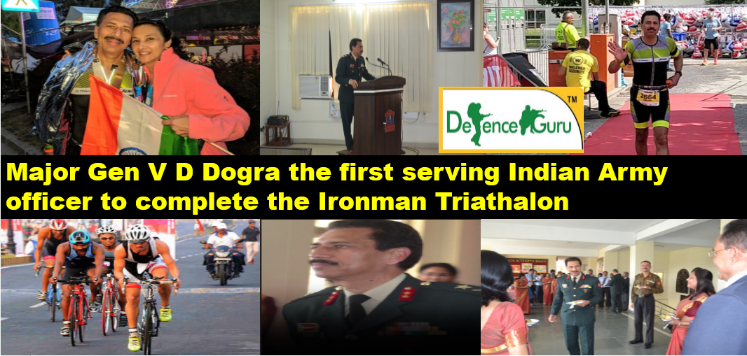 Major General Vikram Dogra has become the first Indian Army officer to complete the Ironman Triathlon event