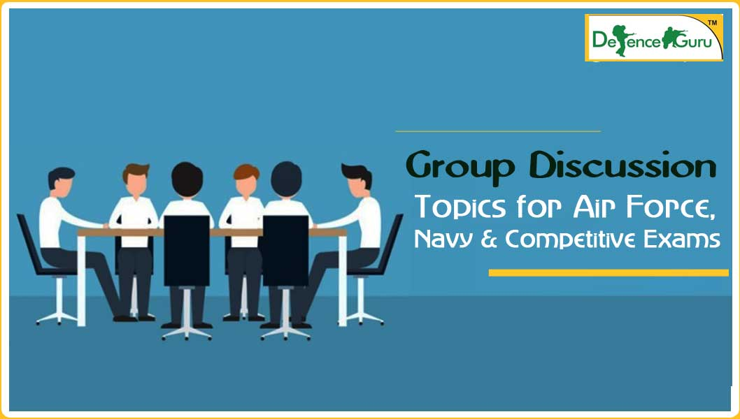 Group Discussion Topics for Air Force Navy & Competitive Exams