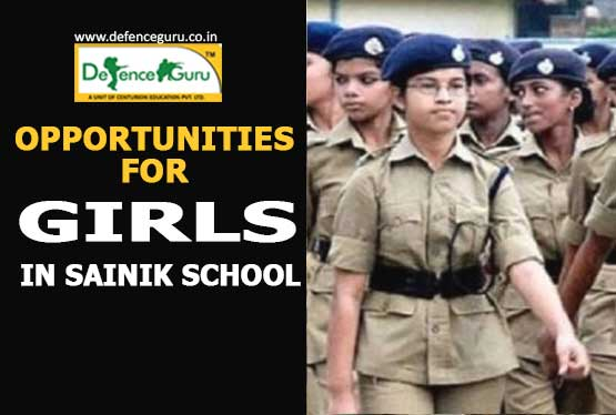 OPPORTUNITIES FOR GIRLS IN SAINIK SCHOOL