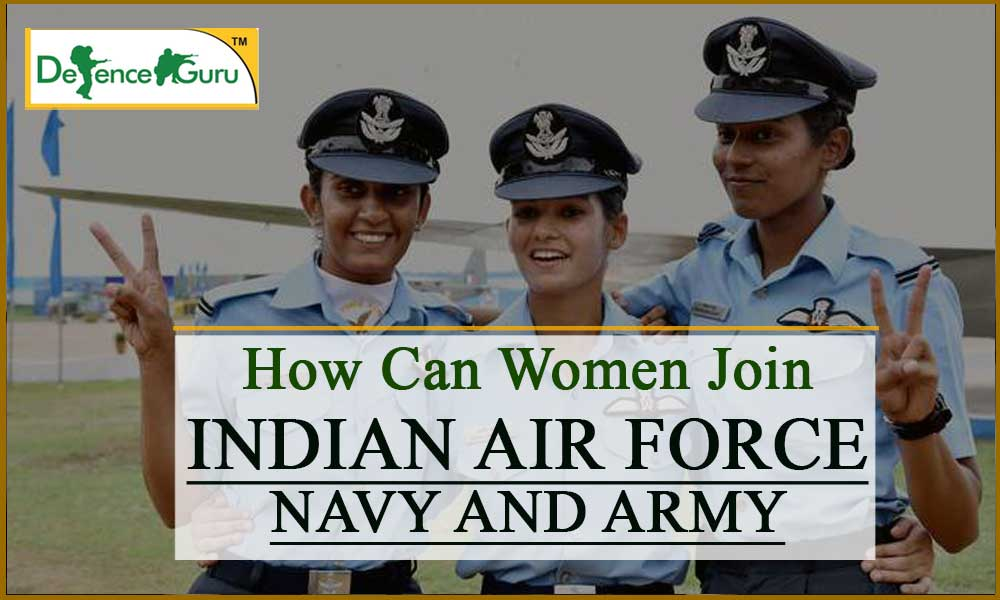 How Can Women Join Indian Army AirForce and Navy