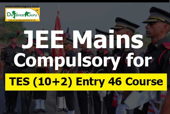 JEE Mains compulsory for TES (10+2) Entry 46 Course