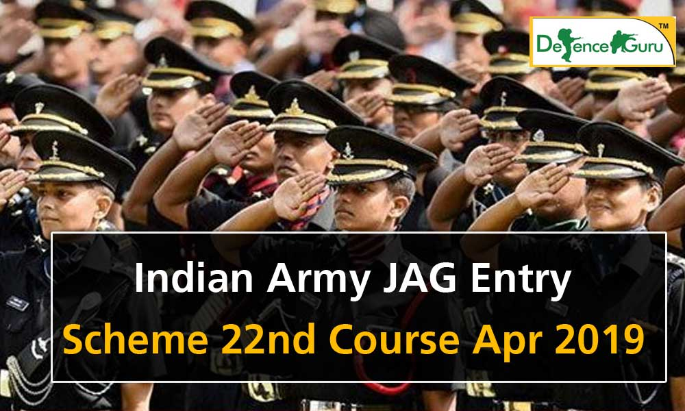 Indian Army JAG Entry April 2019, JAG Entry Scheme 22nd Course