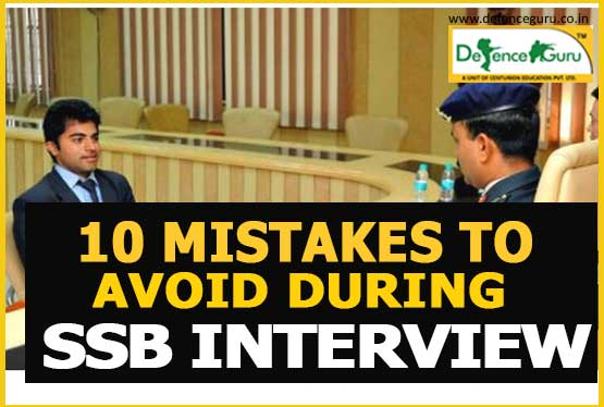 10 mistakes to Avoid During SSB Interview