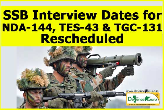 SSB Interview Dates Rescheduled for NDA-144, TES-43 & TGC-131