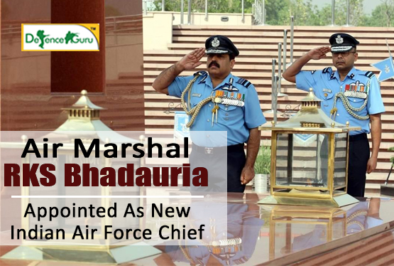New Indian Air Force Chief RKS Bhadauria