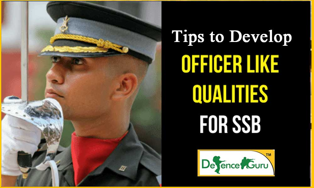 Tips to Develop Officer Like qualities for SSB Interview