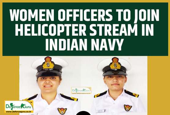 Women officers to join helicopter stream in Indian Navy