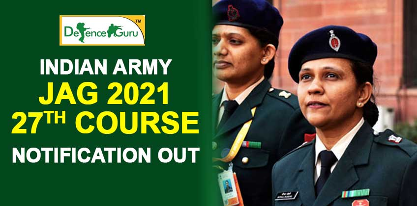 Indian Army JAG 2021 27th Course Notification Out - Check Now