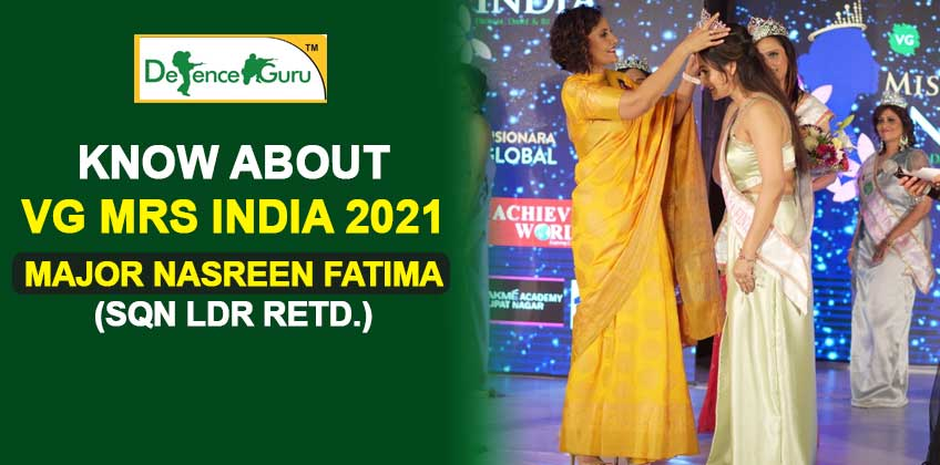 Know About VG Mrs India 2021 Major Nasreen Fatima (Sqn Ldr Retd.)